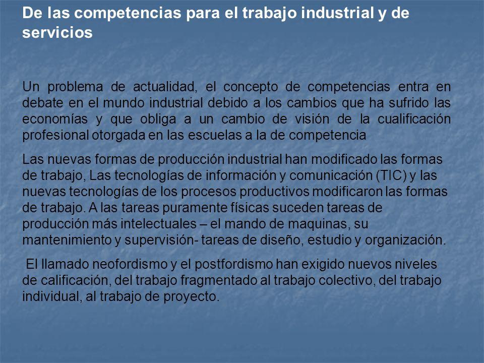 De las competencias para el trabajo industrial y de servicios Un problema de actualidad, el concepto de competencias entra en debate en el mundo indus