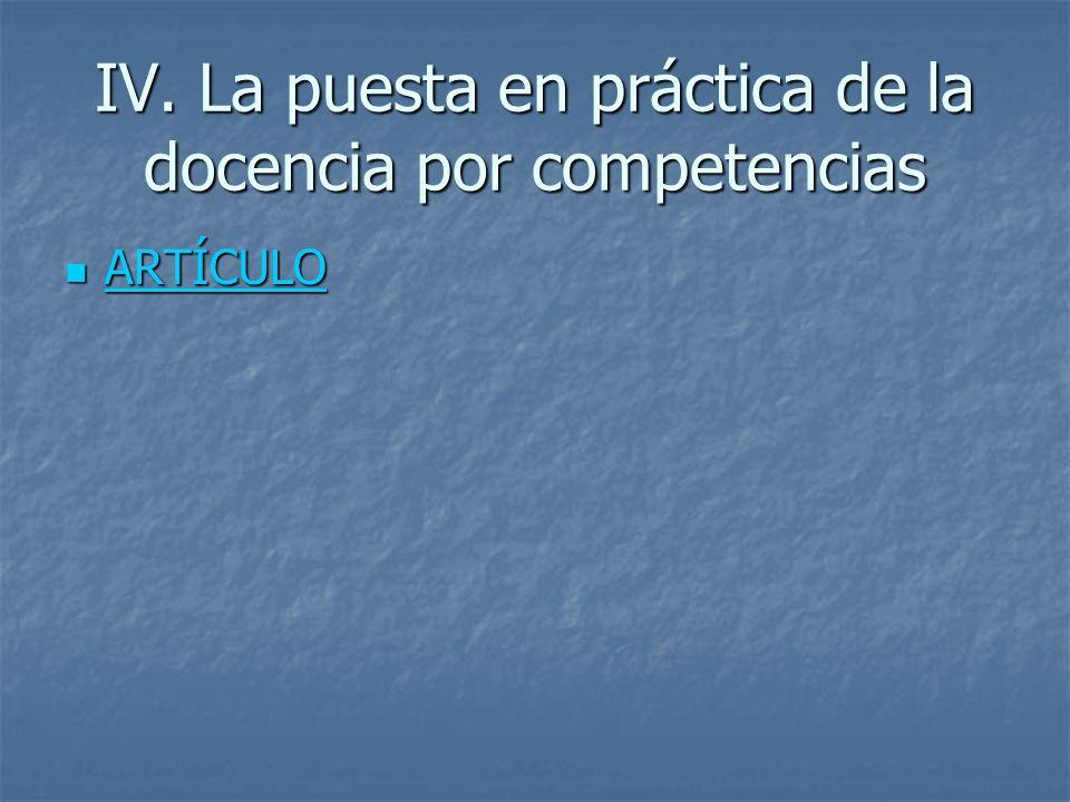 IV. La puesta en práctica de la docencia por competencias ARTÍCULO ARTÍCULO ARTÍCULO