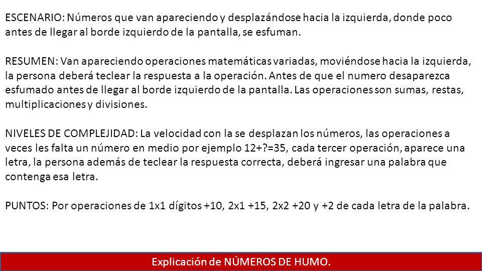 Explicación de NÚMEROS DE HUMO. ESCENARIO: Números que van apareciendo y desplazándose hacia la izquierda, donde poco antes de llegar al borde izquier