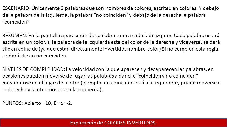 Explicación de COLORES INVERTIDOS. ESCENARIO: Únicamente 2 palabras que son nombres de colores, escritas en colores. Y debajo de la palabra de la izqu
