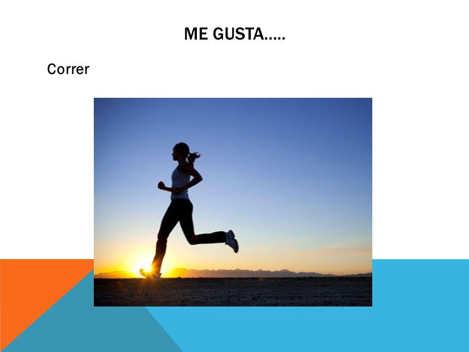 ME GUSTA….. Correr