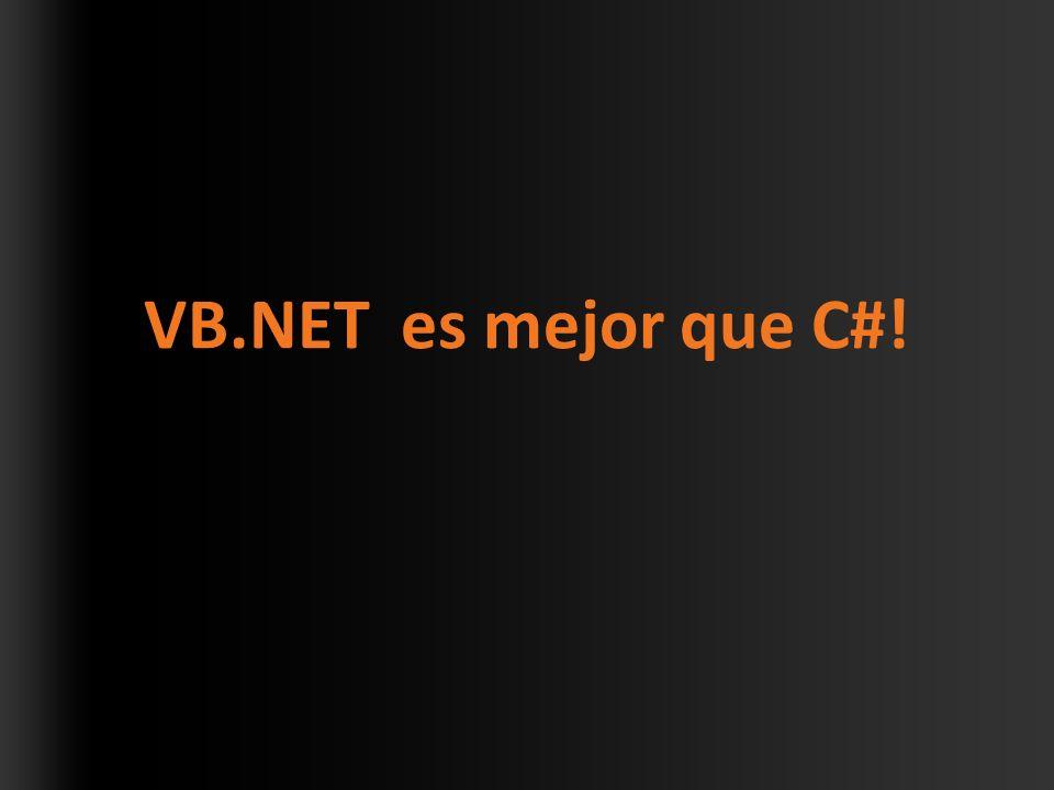 VB.NET es mejor que C#!