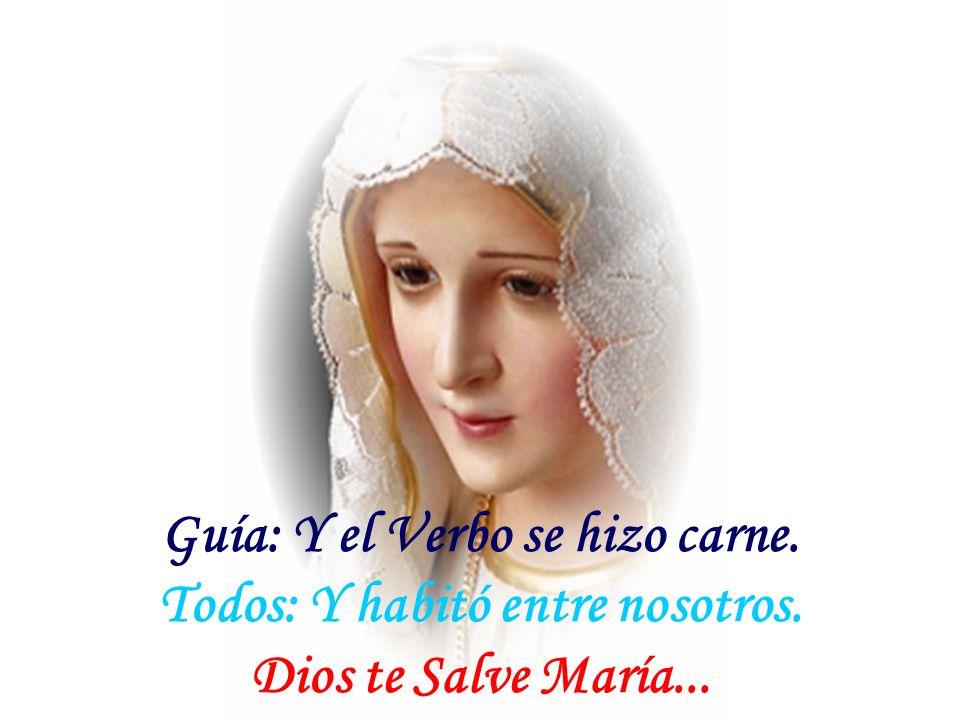 Guía: He aquí la esclava del Señor. Todos: Hágase en mí según su palabra. Dios te Salve María.....