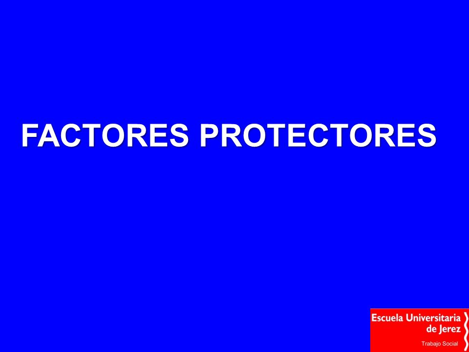 FACTORES PROTECTORES