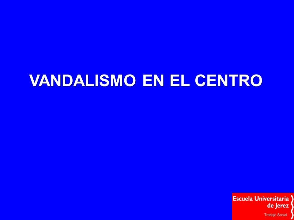 VANDALISMO EN EL CENTRO