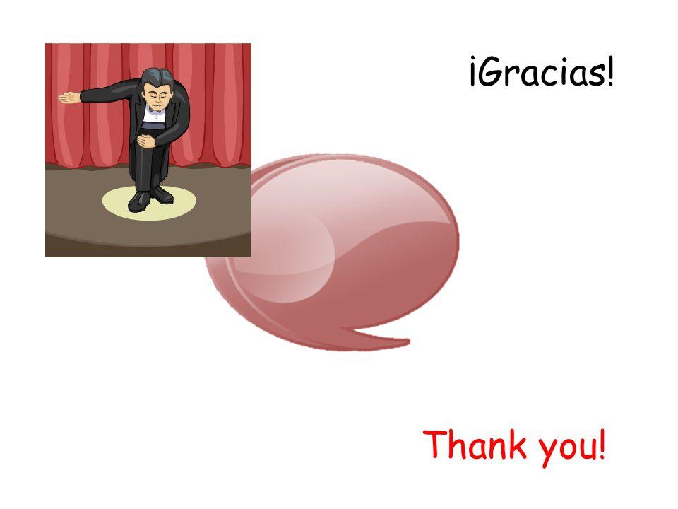 ¡Gracias! Thank you!
