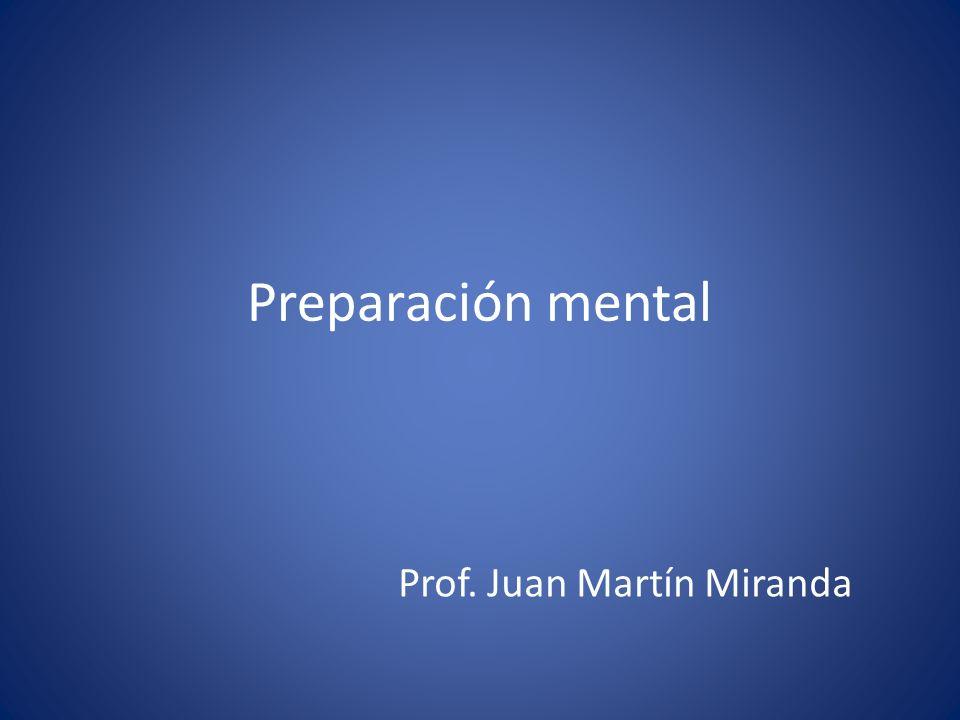 Preparación mental Prof. Juan Martín Miranda