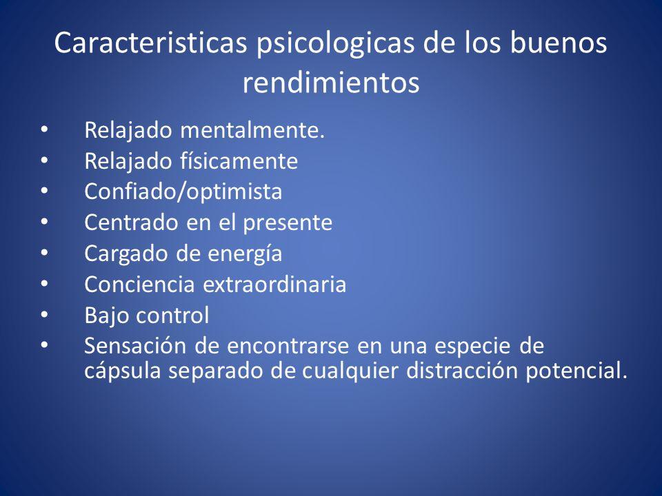Caracteristicas psicologicas de los buenos rendimientos Relajado mentalmente.