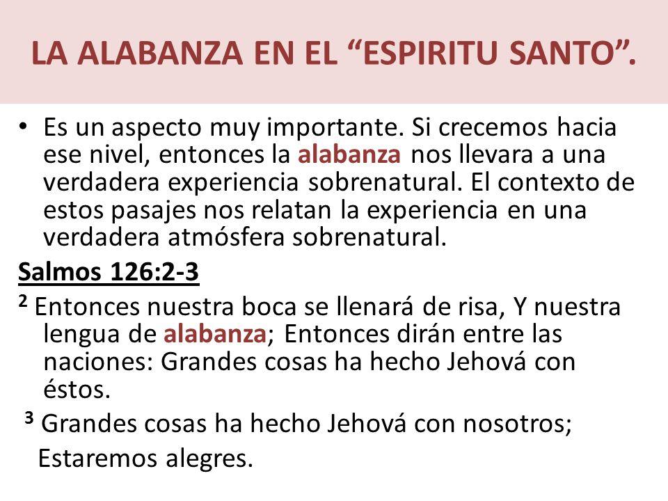 LA ALABANZA EN EL ESPIRITU SANTO.Es un aspecto muy importante.