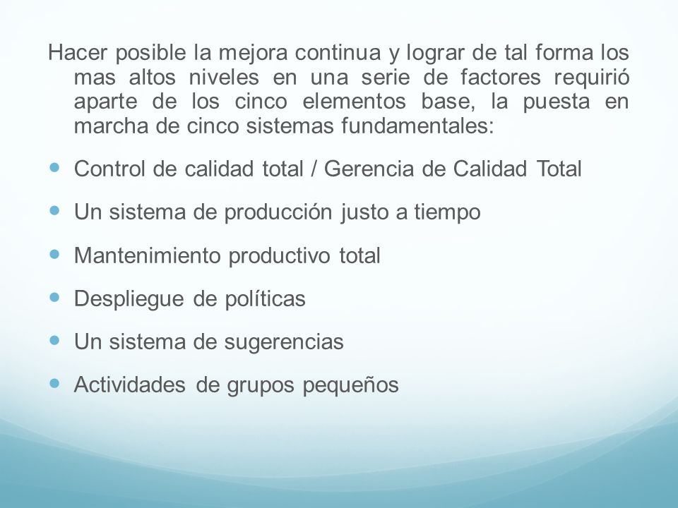 Material de apoyo: Video: KAIZEN, Mejora continua. http://www.youtube.com/watch?v=2gXx41ZhUNE