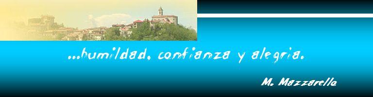 ...humildad, confianza y alegría. M. Mazzarello