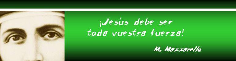 ¡ Jesús debe ser toda vuestra fuerza! M. Mazzarello