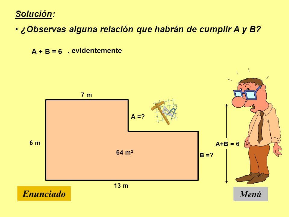 Menú Enunciado 7 m 13 m 6 m A =. B =.