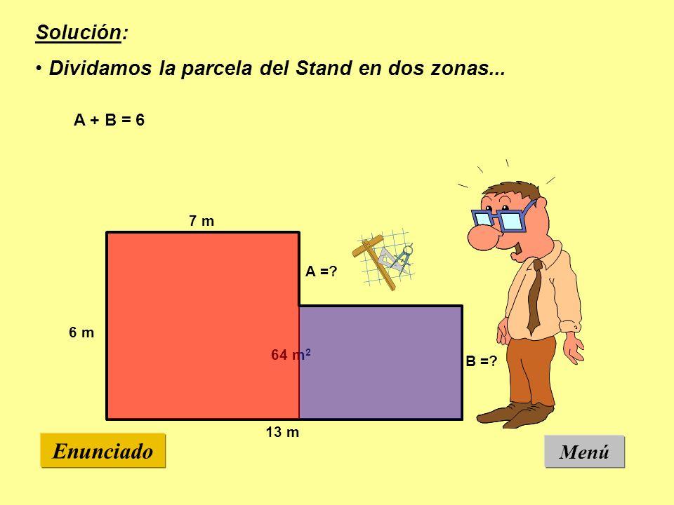 Menú Enunciado Solución: ¿Cuál será la superficie de cada zona.