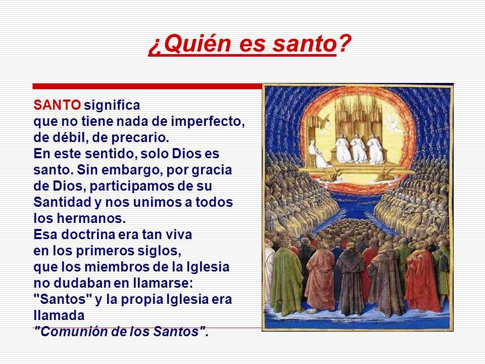 La Morada de los Santos será el CIELO, que no es un lugar, sino un estado de felicidad en la presencia y compañía de Dios, de los ángeles y de los san