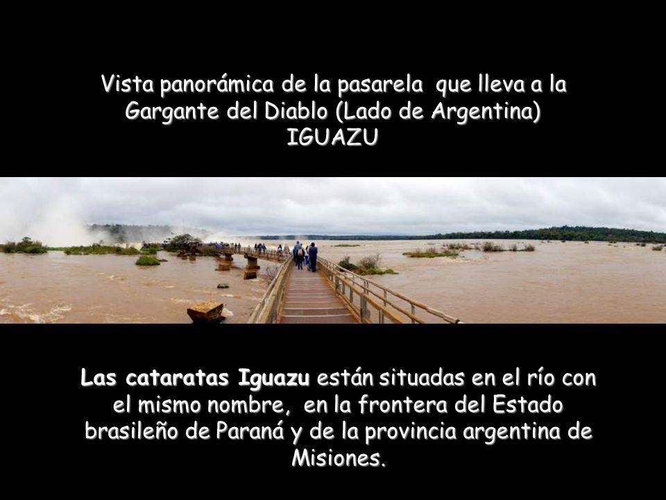 Cataratas del río IGUAZU Lado de Argentina Lado de Brasil