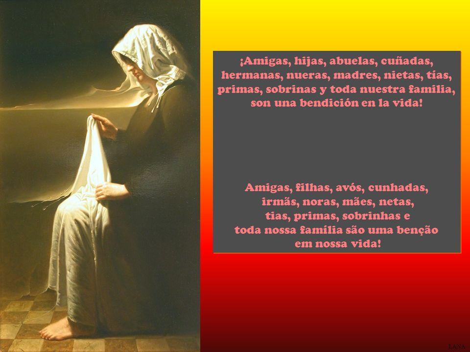 LANA ¡Amigas, hijas, abuelas, cuñadas, hermanas, nueras, madres, nietas, tías, primas, sobrinas y toda nuestra familia, son una bendición en la vida.