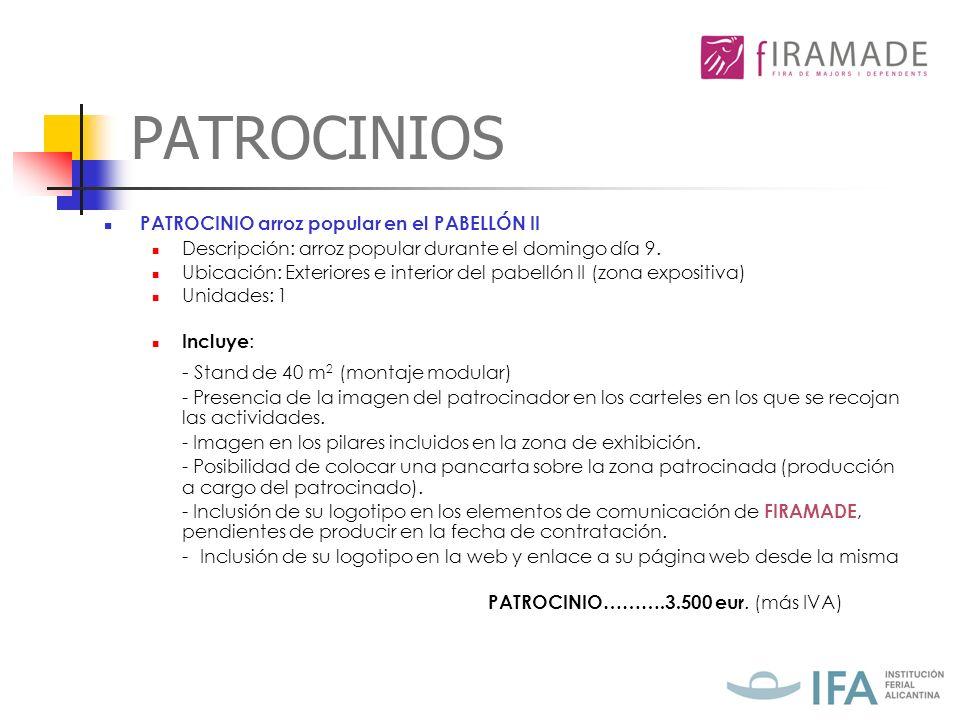 PATROCINIOS PATROCINIO zona escenario FIRAMADE en el PABELLÓN II Descripción: Zona destinada a la feria y expositores específica a FIRAMADE.