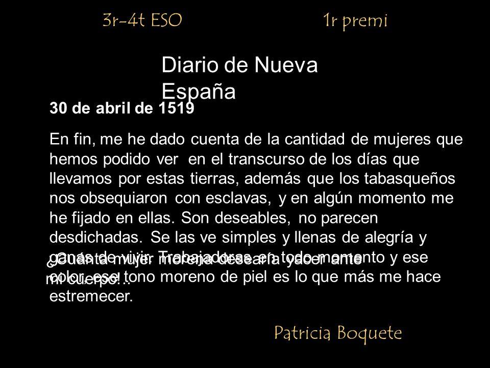 3r-4t ESO 1r premi Patricia Boquete Diario de Nueva España 30 de abril de 1519 En fin, me he dado cuenta de la cantidad de mujeres que hemos podido ve