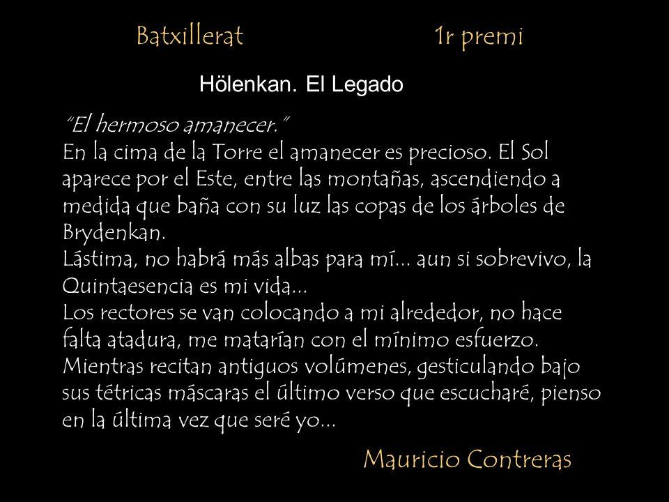 Batxillerat 1r premi Mauricio Contreras Hölenkan. El Legado El hermoso amanecer. En la cima de la Torre el amanecer es precioso. El Sol aparece por el