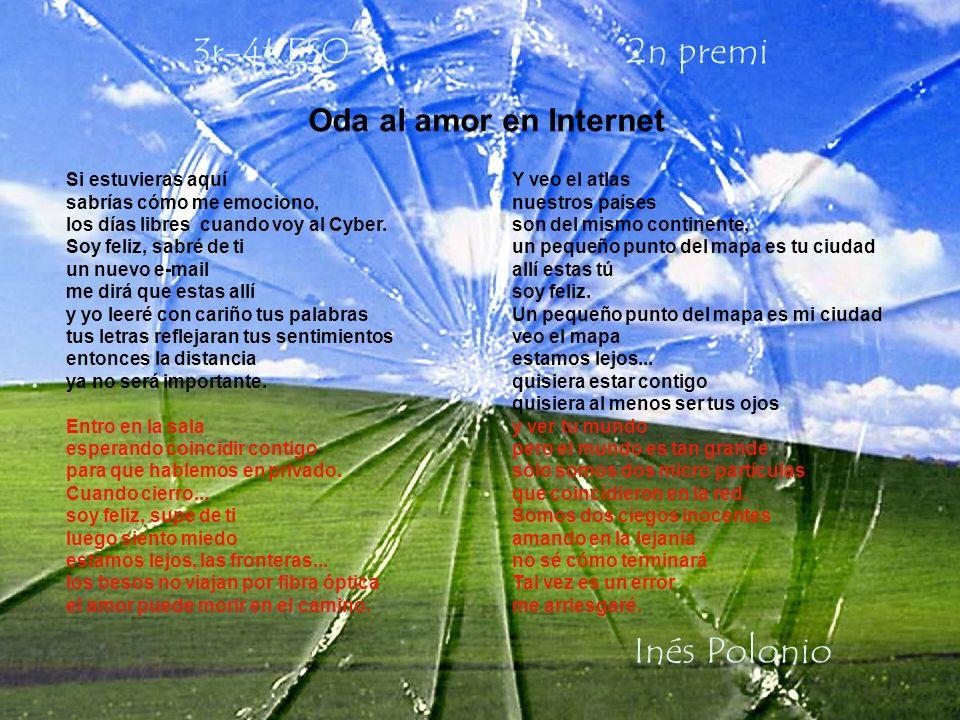 3r-4t ESO 2n premi Inés Polonio Oda al amor en Internet Si estuvieras aquí sabrías cómo me emociono, los días libres cuando voy al Cyber.