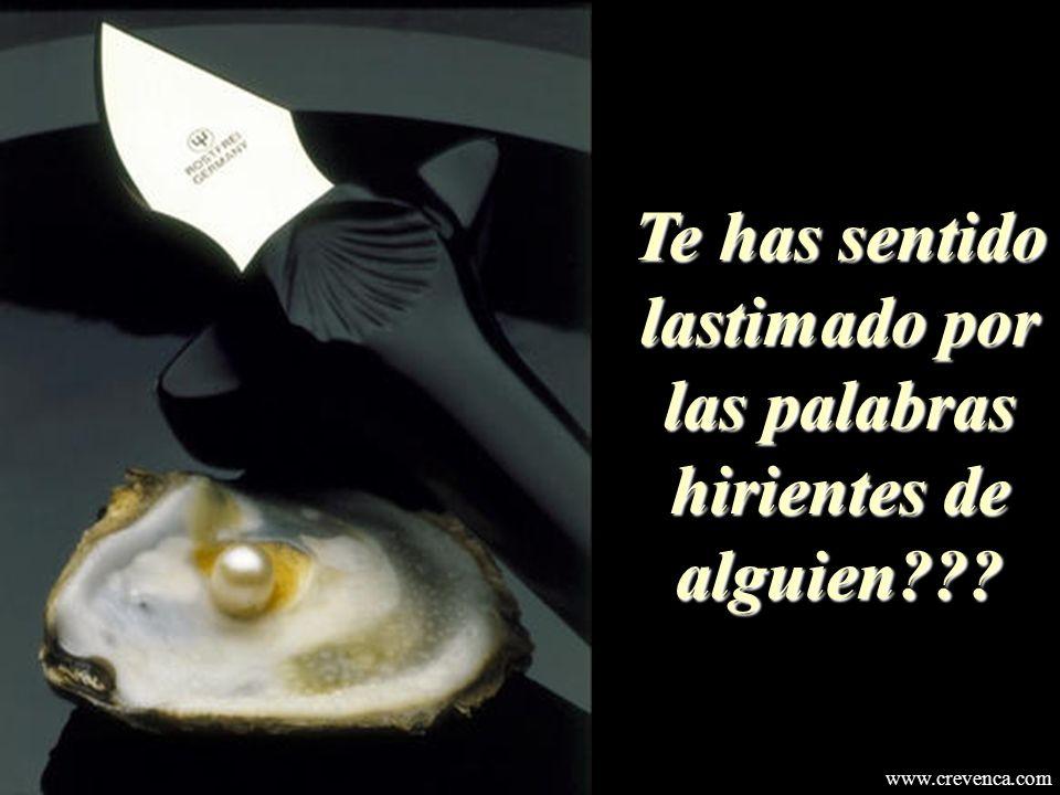 Te has sentido lastimado por las palabras hirientes de alguien??? www.crevenca.com