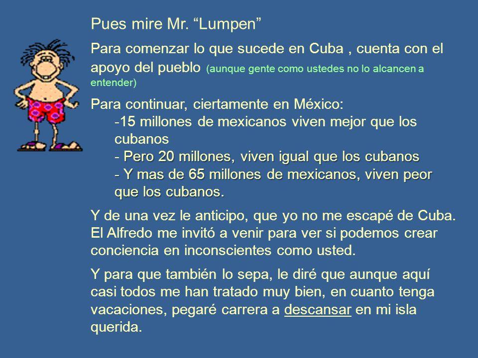 Le insisto Mr. Lumpen… Inche cubano.