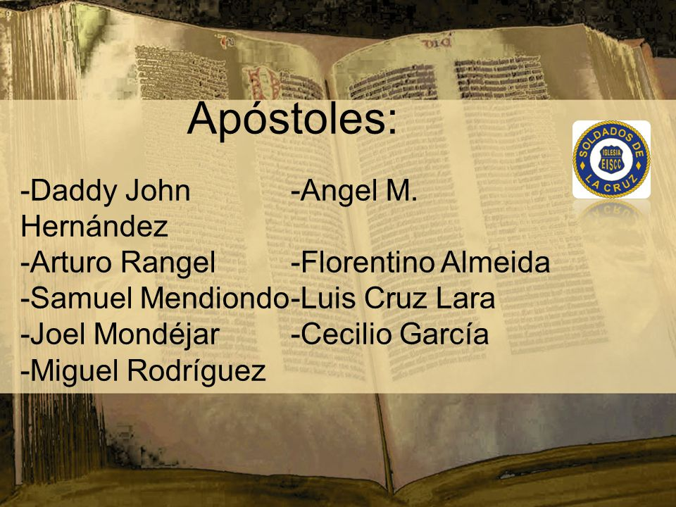 Apóstoles: -Daddy John-Angel M.