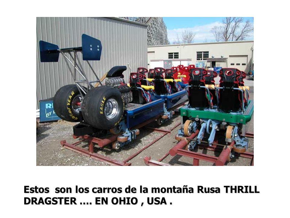 Estos son los carros de la montaña Rusa THRILL DRAGSTER …. EN OHIO, USA.
