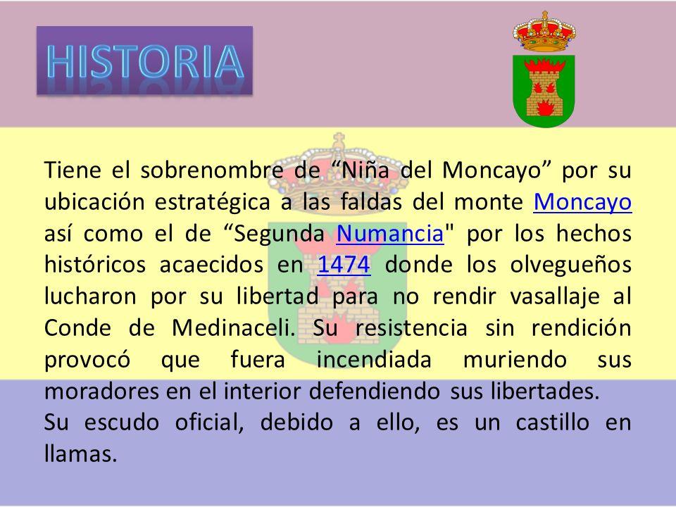 Tiene el sobrenombre de Niña del Moncayo por su ubicación estratégica a las faldas del monte Moncayo así como el de Segunda NumanciaNumancia por los hechos históricos acaecidos en 1474 donde los olvegueños lucharon por su libertad para no rendir vasallaje al Conde de Medinaceli.