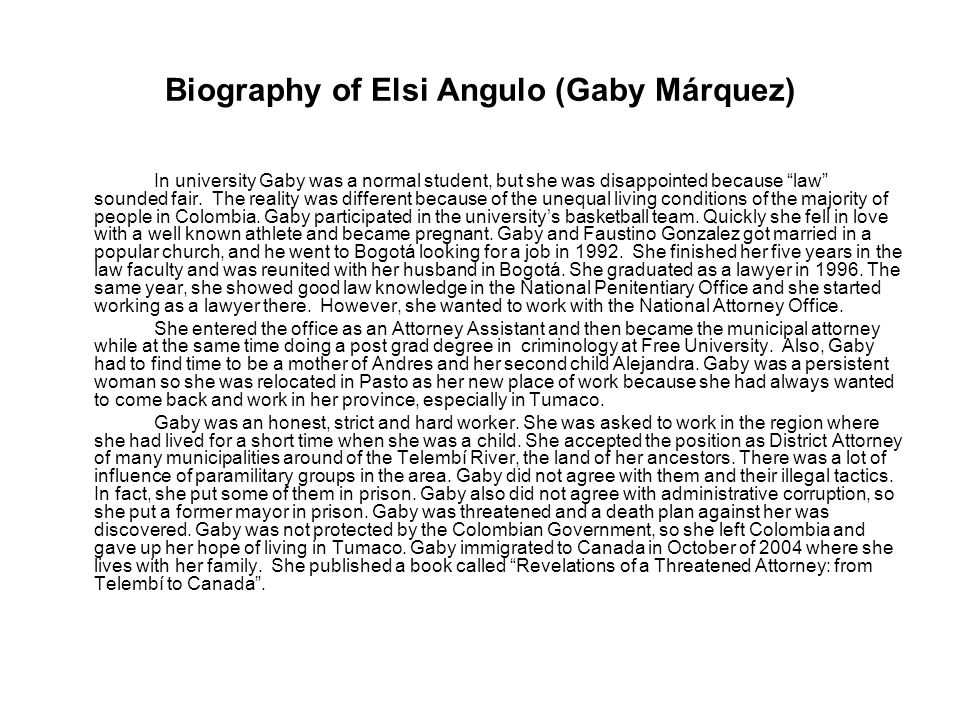 Biography of Elsi Angulo (Gaby Márquez) In university Gaby was a normal student, but she was disappointed because law sounded fair.