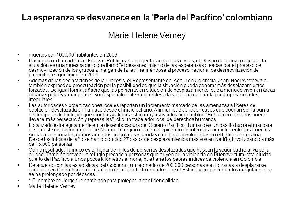 La esperanza se desvanece en la Perla del Pacífico colombiano Marie-Helene Verney muertes por 100.000 habitantes en 2006.