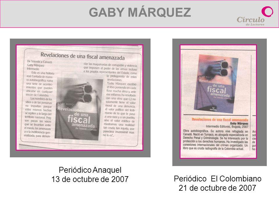 Periódico El Colombiano 21 de octubre de 2007 Periódico Anaquel 13 de octubre de 2007 GABY MÁRQUEZ