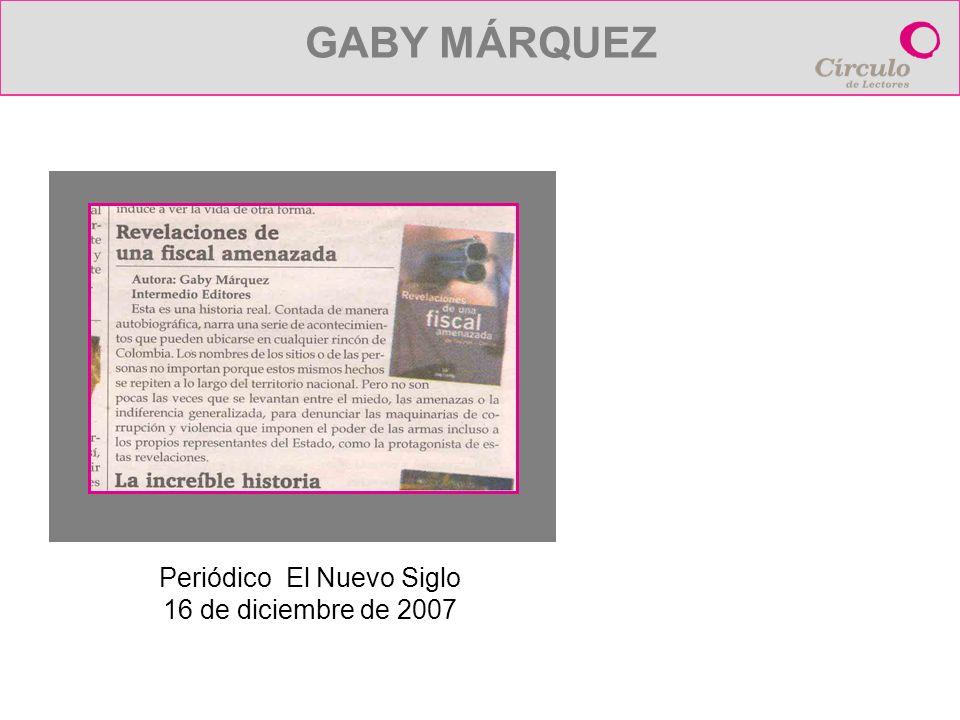 Periódico El Nuevo Siglo 16 de diciembre de 2007 GABY MÁRQUEZ