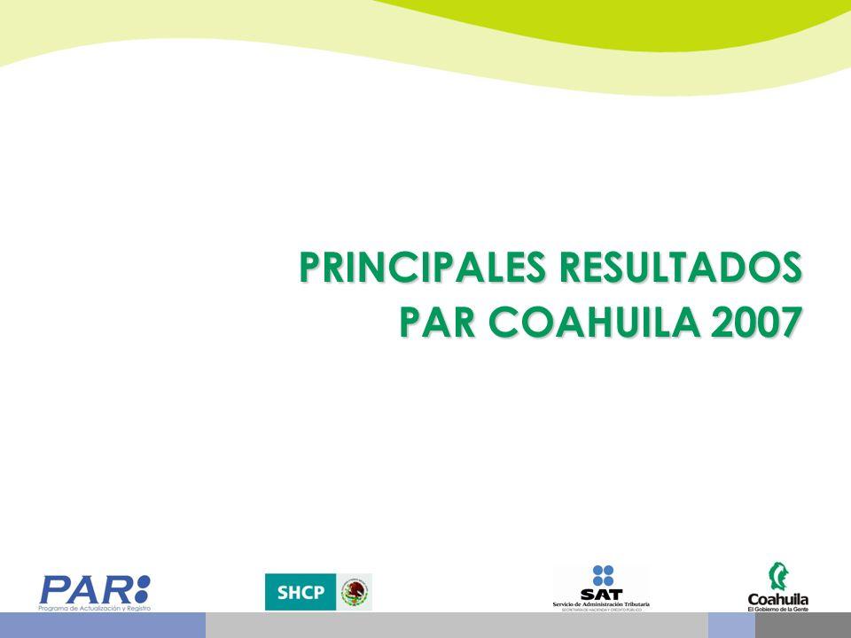 De julio a septiembre de 2007 el Gobierno del Estado de Coahuila y el SAT llevaron a cabo, de manera exitosa, en región sureste de Coahuila: Saltillo, Arteaga, General Cepeda, Parras de la Fuente y Ramos Arizpe el: Programa de Actualización y Registro, PAR Antecedentes
