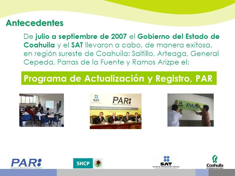 De julio a septiembre de 2007 el Gobierno del Estado de Coahuila y el SAT llevaron a cabo, de manera exitosa, en región sureste de Coahuila: Saltillo,