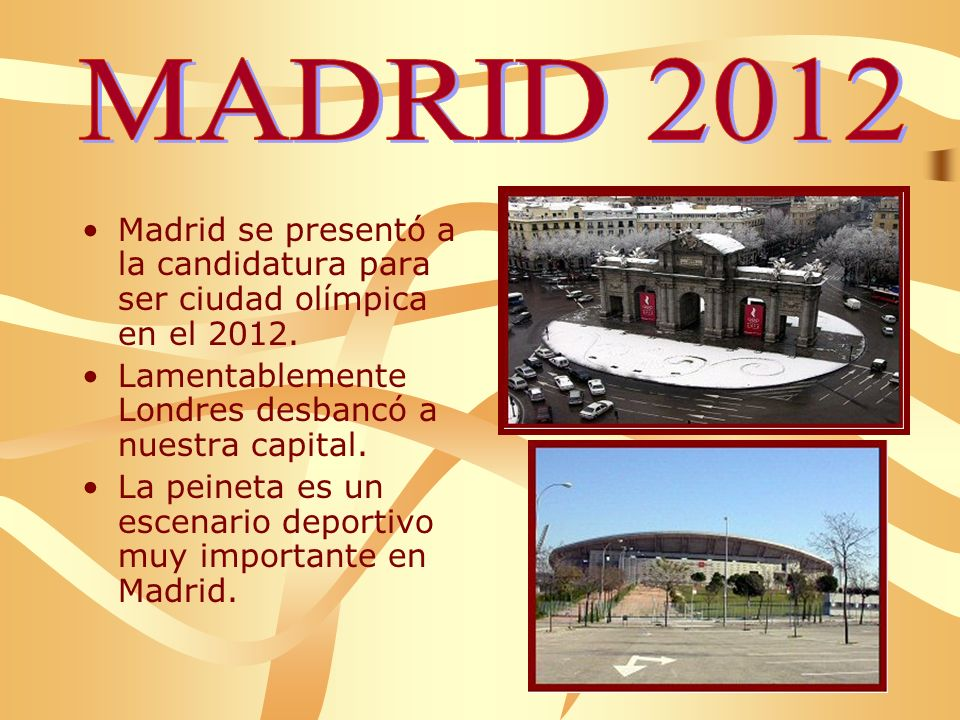 Madrid se presentó a la candidatura para ser ciudad olímpica en el 2012.