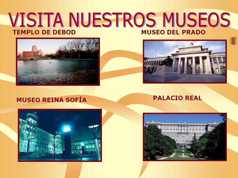 TEMPLO DE DEBODMUSEO DEL PRADO MUSEO REINA SOFÍA PALACIO REAL