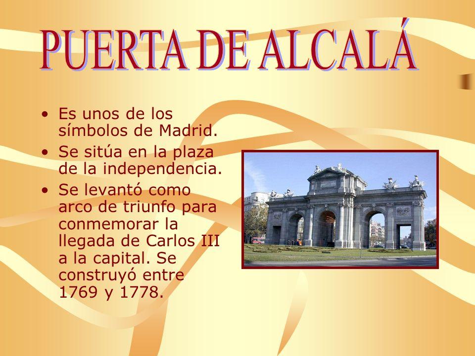 Es unos de los símbolos de Madrid.Se sitúa en la plaza de la independencia.