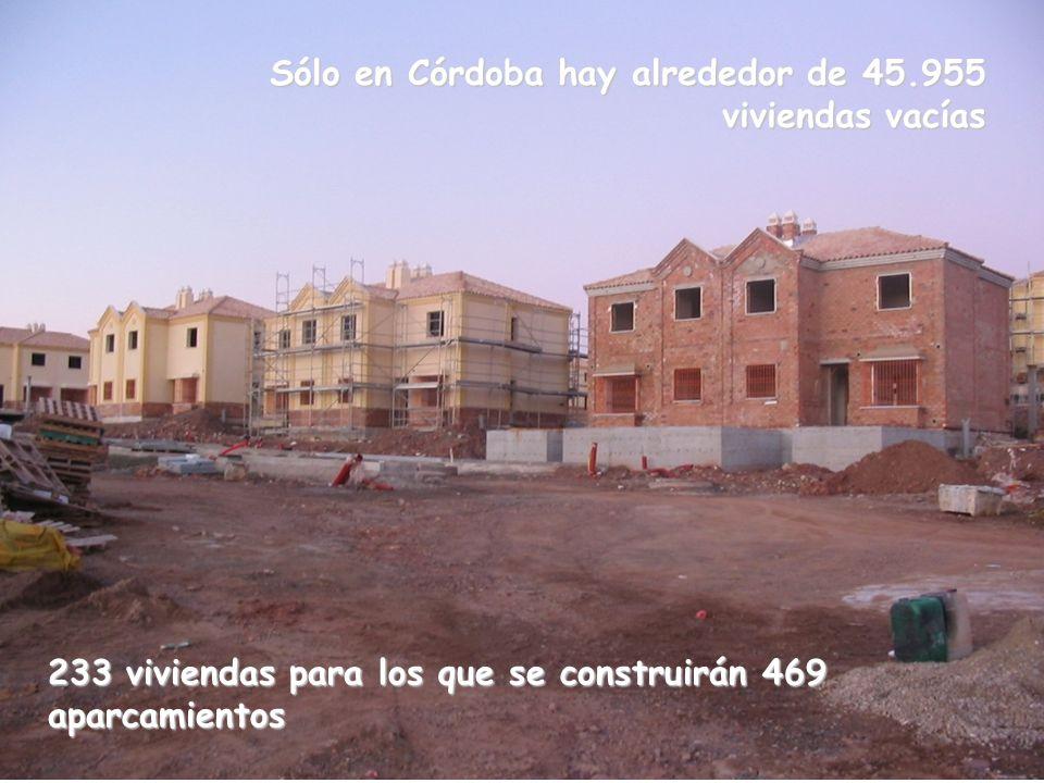 233 viviendas para los que se construirán 469 aparcamientos Sólo en Córdoba hay alrededor de 45.955 viviendas vacías