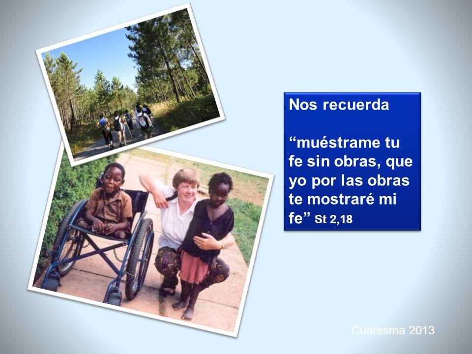 Cuaresma 2013 La fe, don y respuesta, nos da a conocer la verdad de Cristo como AMOR ENCARNADO y CRUCIFICADO Y nos invita a mirar hacia el futuro con esperanza