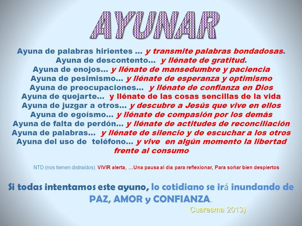 Cuaresma 2013 El reconocimiento del amor de Dios es un proceso que siempre está en camino.