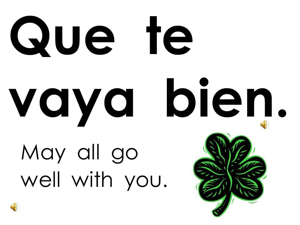 Hasta luego. Until later.