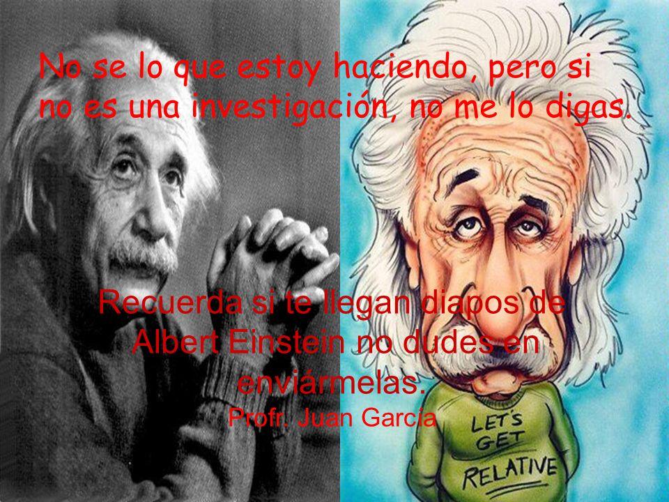-Me llamo, ALBERT EINSTEIN.