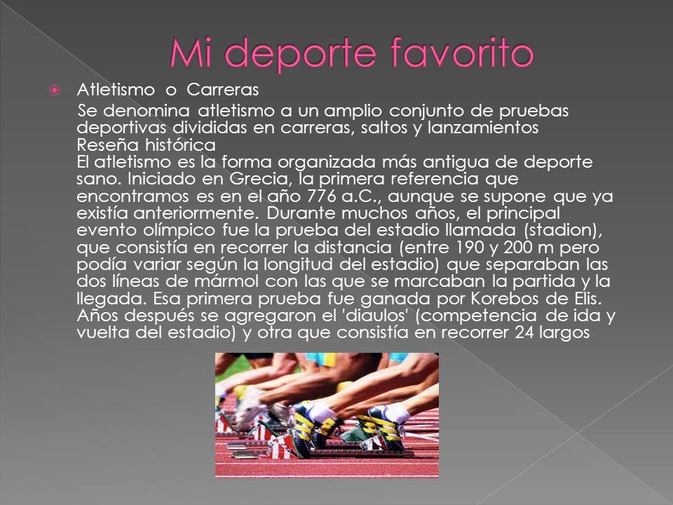 Atletismo o Carreras Se denomina atletismo a un amplio conjunto de pruebas deportivas divididas en carreras, saltos y lanzamientos Reseña histórica El