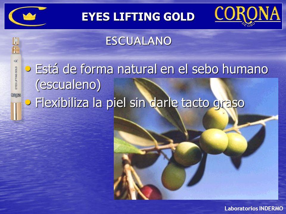 Laboratorios INDERMO EYES LIFTING GOLD ESCUALANO Está de forma natural en el sebo humano (escualeno) Está de forma natural en el sebo humano (escualen