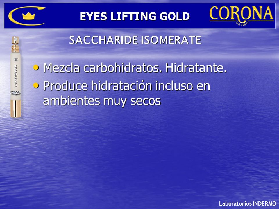 Laboratorios INDERMO EYES LIFTING GOLD Mezcla carbohidratos. Hidratante. Mezcla carbohidratos. Hidratante. Produce hidratación incluso en ambientes mu