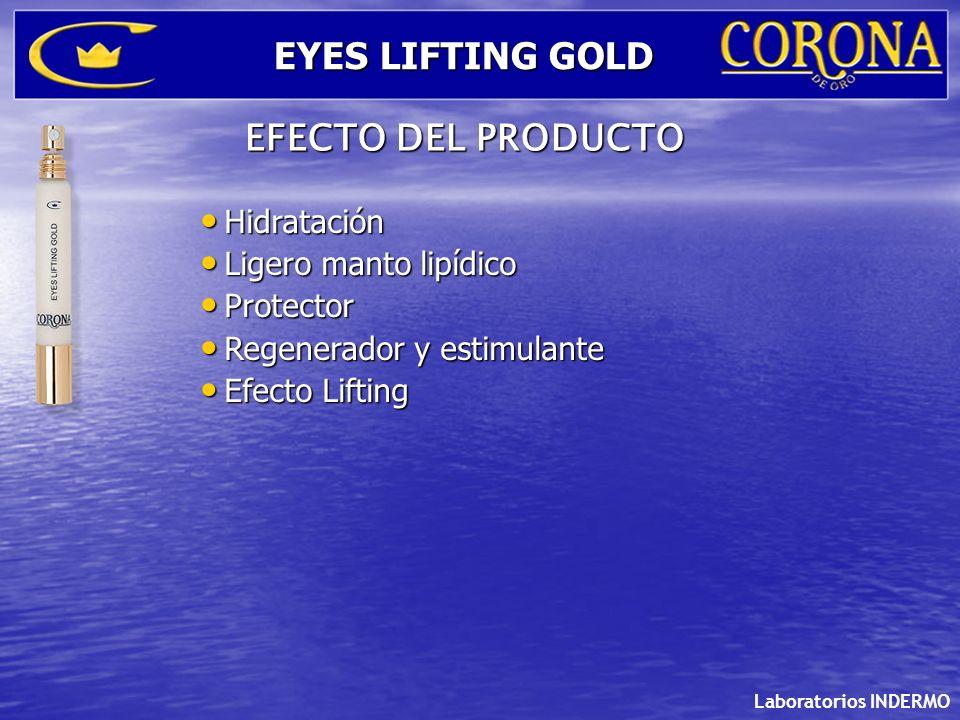Laboratorios INDERMO EYES LIFTING GOLD EFECTO DEL PRODUCTO Hidratación Hidratación Ligero manto lipídico Ligero manto lipídico Protector Protector Reg