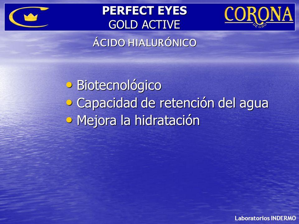 Laboratorios INDERMO PERFECT EYES GOLD ACTIVE ÁCIDO HIALURÓNICO Biotecnológico Biotecnológico Capacidad de retención del agua Capacidad de retención d