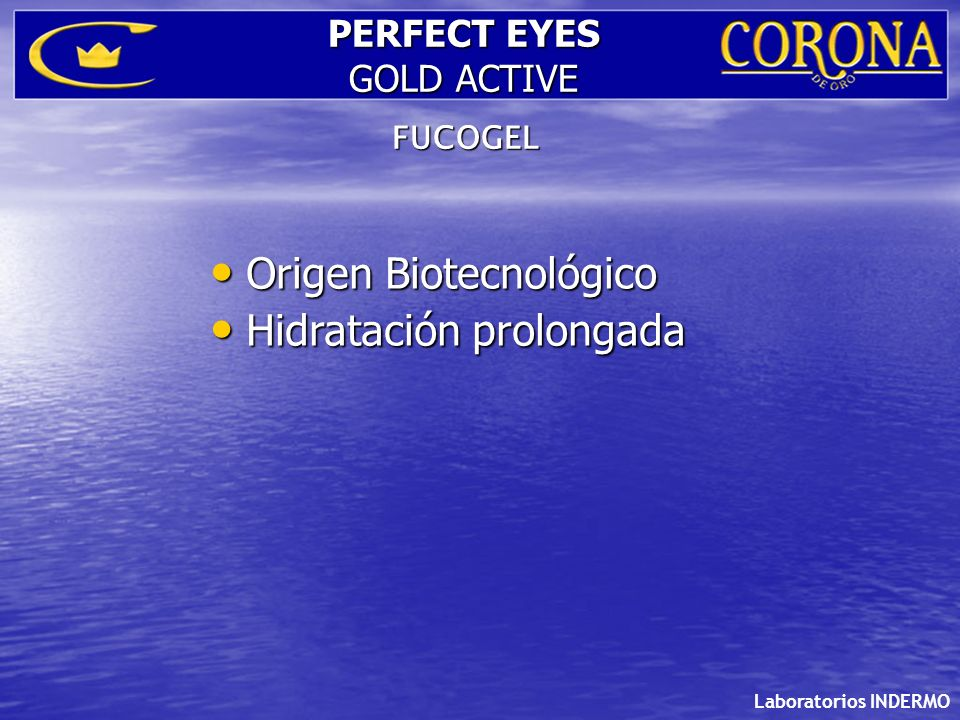 Laboratorios INDERMO PERFECT EYES GOLD ACTIVE FUCOGEL Origen Biotecnológico Origen Biotecnológico Hidratación prolongada Hidratación prolongada